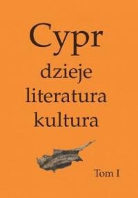 Cypr: dzieje, literatura, kultura. Tom 1 i 2 - okładka książki