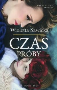 Czas próby - Wioletta Sawicka - okładka książki