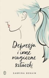 Depresja i inne magiczne sztuczki - okładka książki