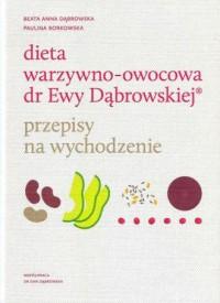 Dieta warzywno-owocowa dr Ewy Dąbrowskiej. Przepisy na wychodzenie - okładka książki