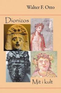Dionizos. Mit i Kult - Walter F. Otto - okładka książki