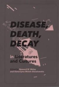 Disease, Decay in Literatures and Cultures - okładka książki
