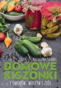 Domowe kiszonki z owoców warzyw i ziół - okładka książki