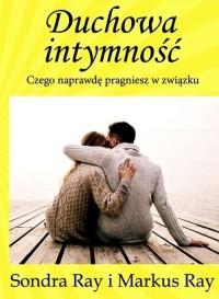 Duchowa intymność. Czego naprawdę pragniesz w zwiążku - okładka książki