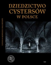 Dziedzictwo cystersów w Polsce - okładka książki