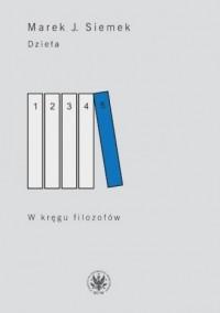 Dzieła. Tom 5. W kręgu filozofów - okładka książki