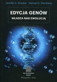 Edycja genów. Władza nad ewolucją - okładka książki