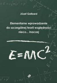 Elementarne wprowadzenie do szczególnej teorii względności nieco inaczej - okładka książki