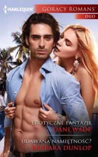 Erotyczne fantazje. Udawana - Dani Wade - okładka książki