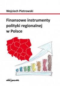 Finansowe instrumenty polityki regionalnej w Polsce - okładka książki