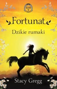Fortunat. Dzikie rumaki Klub w siodle 3 - okładka książki