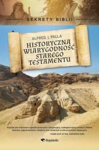 Historyczna wiarygodność Starego Testamentu. Sekrety Biblii - okładka książki