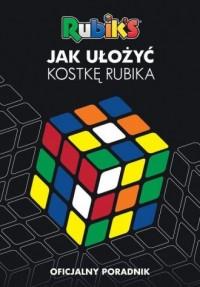 Jak ułożyć kostkę Rubika? - Wydawnictwo Egmont - okładka książki
