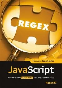 JavaScript. Wyrażenia regularne dla programistów - okładka książki