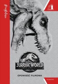 Jurassic World 2. Opowieść filmowa. #Czytelnia - okładka książki
