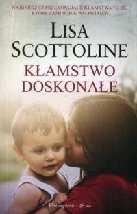 Kłamstwo doskonałe - Lisa Scottoline - okładka książki