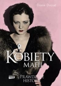 Kobiety mafii - Ducret Diane - okładka książki