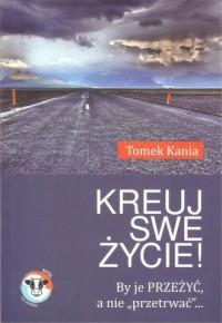 Kreuj swe życie! - okładka książki