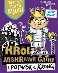 Król. Jaskrawe Gatki i potwór z Krong - okładka książki