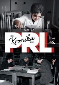 Kronika PRL 1944-1989. Tom 46. Nauka - okładka książki