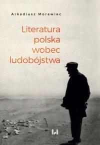Literatura polska wobec ludobójstwa. - okładka książki