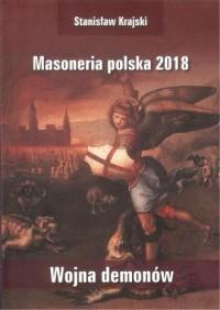 Masoneria polska 2018. Wojna demonów - okładka książki