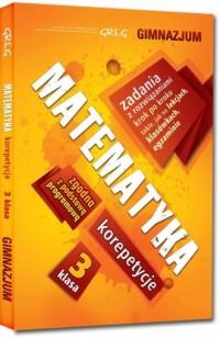 Matematyka 3 korepetycje. Gimnazjum - okładka podręcznika