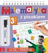 Matematyka z pisakiem. Klasa 3. Liczę i zmazuję - okładka podręcznika