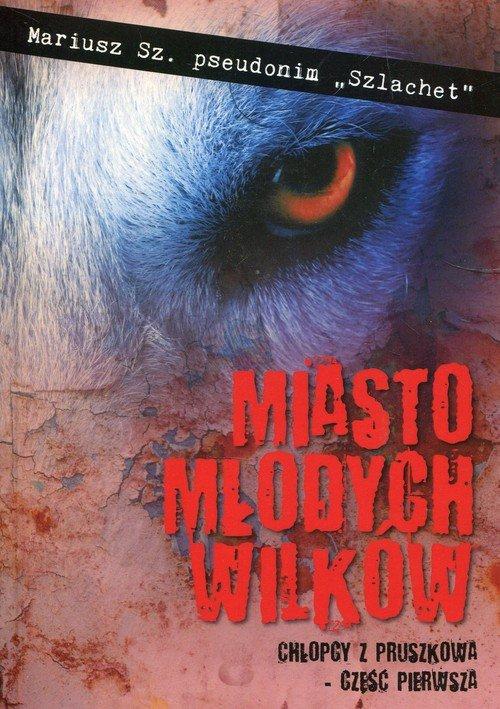 Miasto młodych wilków - okładka książki
