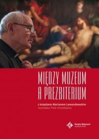 Między muzeum a prezbiterium - okładka książki
