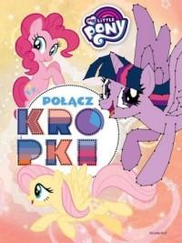 My Little Pony. Połącz kropki - okładka książki