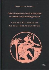 Ofiara krwawa w Grecji starożytnej w świetle danych filologicznych Corpus Platonicum Corpus Hippocraticum - okładka książki