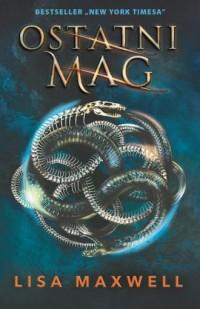 Ostatni mag - Lisa Maxwell - okładka książki