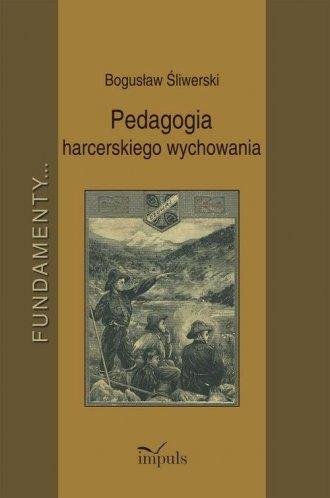 Pedagogia harcerskiego wychowania. - okładka książki