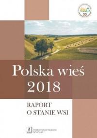 Polska wieś 2018. Raport o stanie wsi - okładka książki