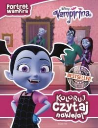 Portret wampira Vampirina. Koloruj, czytaj, naklejaj - okładka książki