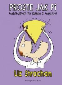 Proste jak Pi. Matematyka to bułka z masłem - okładka książki
