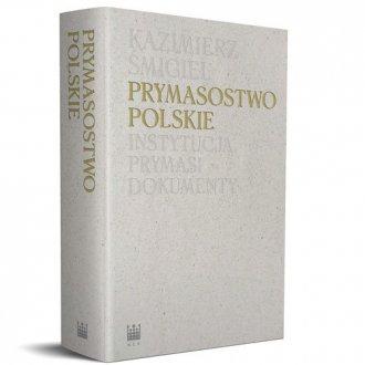 Prymasostwo polskie. Instytucja, - okładka książki