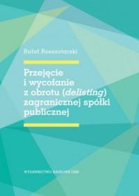 Przejęcie i wycofanie z obrotu (delisting) zagranicznej spółki publicznej - okładka książki