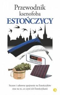 Przewodnik ksenofoba. Estończycy - okładka książki