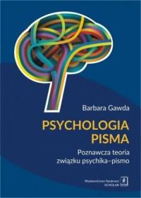 Psychologia pisma. Poznawcza teoria związku psychika - pismo - okładka książki