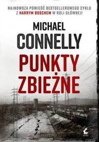 Punkty zbieżne - Michael Connelly - okładka książki