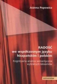 Radość we współczesnym języku hiszpańskim i polskim. Kognitywna analiza semantyczna wybranych leksemów - okładka książki