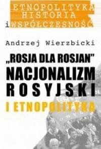 Rosja dla Rosjan. Nacjonalizm rosyjski i etnopolityka - okładka książki