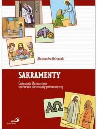 Sakramenty ćwiczenia dla uczniów starszych klas szkoły podstawowej - okładka książki