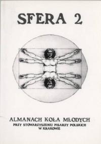 Sfera 2. Almanach Koła Młodych przy Stowarzyszeniu Pisarzy Polskich w Krakowie - okładka książki