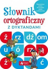 Słownik ortograficzny z dyktandami - okładka książki