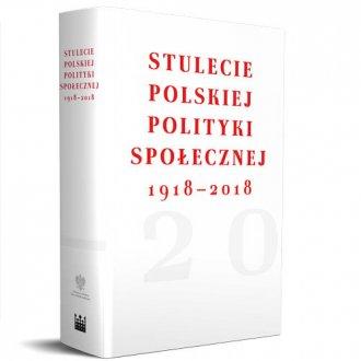 Stulecie polskiej polityki społecznej - okładka książki