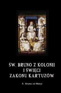 Św. Bruno z Kolonii i święci Zakonu Kartuzów - okładka książki
