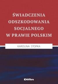 Świadczenia odszkodowania socjalnego w prawie polskim - okładka książki